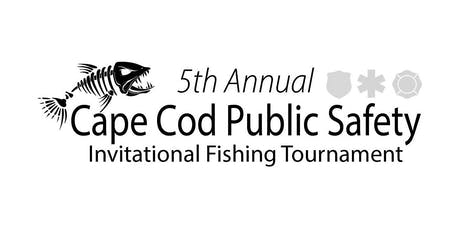 5th Annual Cape Cod Public Safety Fishing Tournament tickets