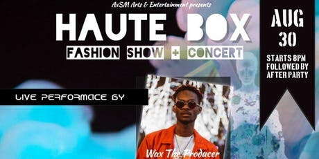 Haute Box: 2nd Annual Fashion Show & Concert tickets