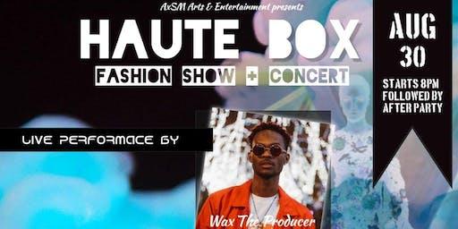 Haute Box: 2nd Annual Fashion Show & Concert