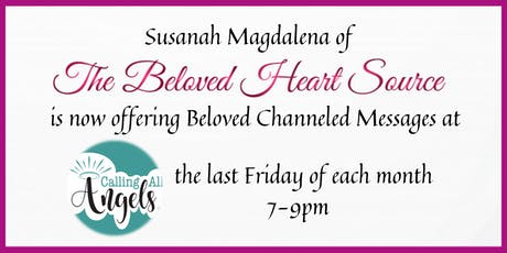 Beloved Channeled Messages w/Susanah Magdalena @Calling All Angels tickets