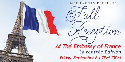 Fall Reception At The Embassy of France [La rentrée EDITION]