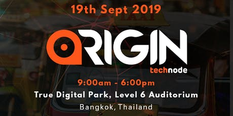ORIGIN Thai Conference by TechNode 2019 @ True Digital Park  tickets