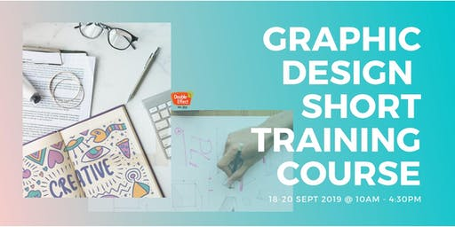 Graphic Design Short Training Course (SEPT)