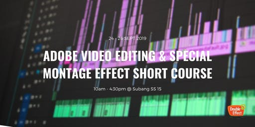 Adobe Video Editing and Special Montage Effect Short Course (SEPT)