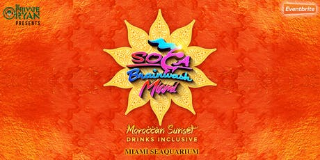 Soca Brainwash Miami 2019 - Moroccan Sunset tickets
