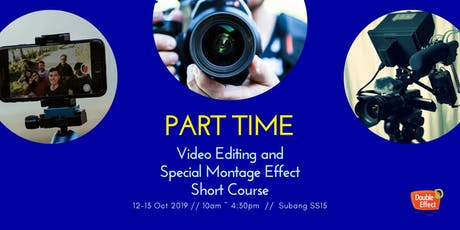 Part-Time Video Editing and Special Montage Effect Short Course (OCT) tickets