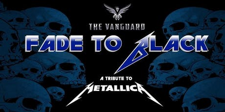 Fade to Black Metallica Tribute at The Vanguard tickets