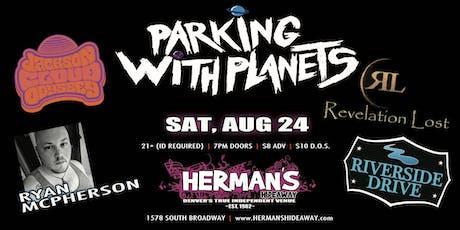 Parking w/ Planets | J. Cloud Odys| R. McPherson | Rev Lost | Riverside Dr tickets