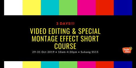 Video Editing and Special Montage Effect Short Course (OCT) tickets