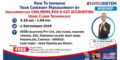 How to Improve Your Company Management by Implement CRM, HRMS, POS & GST Accounting Using Cloud Technology. (4 Sept 2019)