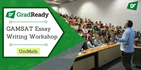 Gamsat Essay Writing Workshop (UniMelb)   GradReady & SSS tickets