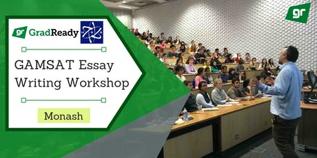 Gamsat Essay Writing Workshop (Monash)   GradReady & MSS tickets