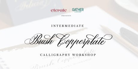 Intermediate Brush Pen Copperplate Calligraphy Workshop tickets