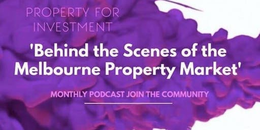 Behind the Scenes of the Melbourne Property Market - Wed October 30, 2019