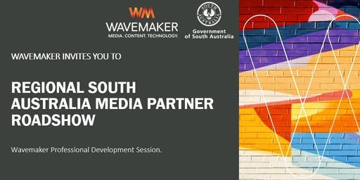 Regional South Australia Media Partner Roadshow