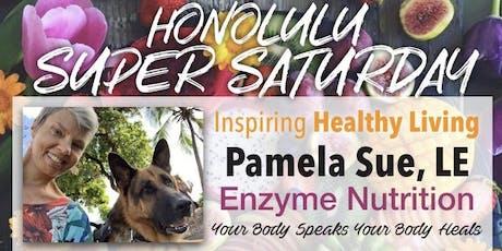 Enzyme Nutrition Pamela Sue LE Honolulu Super Saturday tickets