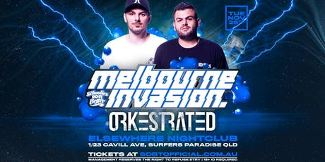 Melbourne Invades Schoolies ft Orkestrated (Tues Nov 26th) tickets