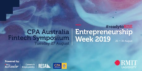 RMIT Entrepreneurship Week - CPA Fintech Symposium tickets