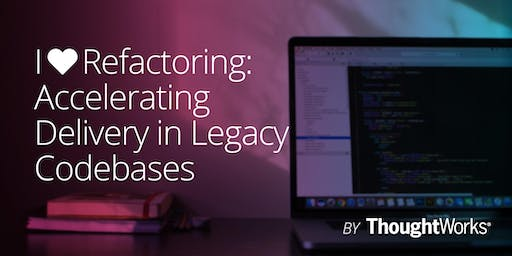 I ♥️ Refactoring: Accelerating Delivery in Legacy Codebases