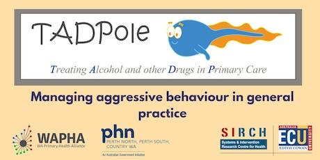 Managing aggressive behaviour in general practice tickets