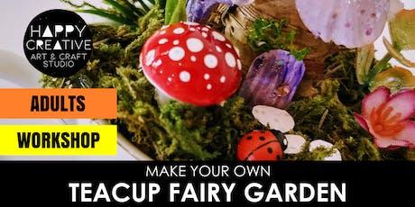 Teacup Fairy Garden Workshop (Adult) tickets