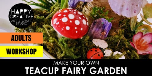 Teacup Fairy Garden Workshop (Adult)