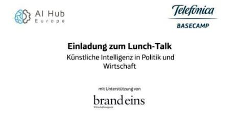 AI-Hub Europe Lunch-Talk: Künstliche Intelligenz in Politik und Wirtschaft Tickets