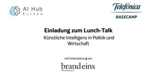 AI-Hub Europe Lunch-Talk: Künstliche Intelligenz in Politik und Wirtschaft