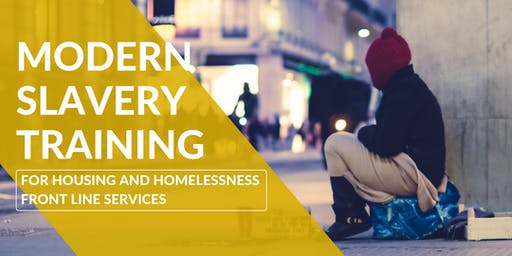 Modern Slavery Training for Housing and Homelessness Front Line Services