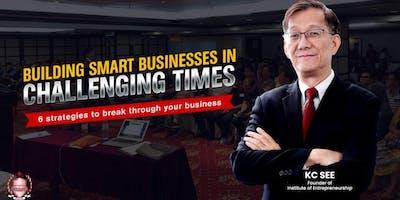 [Entrepreneurship] Building Smart Businesses In Challenging Times (Penang)