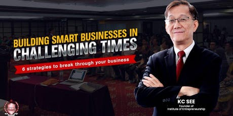 [Entrepreneurship] Building Smart Businesses In Challenging Times (Penang) tickets