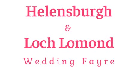 The Helensburgh & Loch Lomond Wedding Fayre tickets