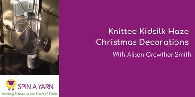 Knitted Kidsilk Haze Christmas Decorations with Alison Crowther-Smith
