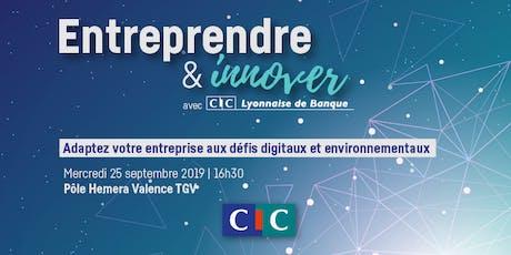 Entreprendre & Innover à Valence avec CIC Lyonnaise de Banque billets