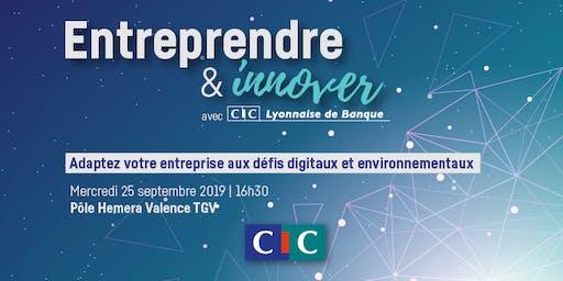 Entreprendre & Innover à Valence avec CIC Lyonnaise de Banque