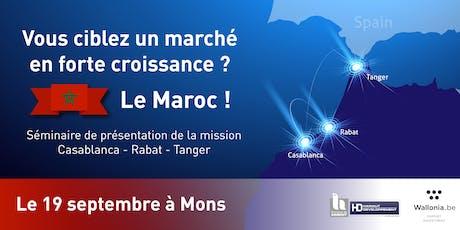 Vous ciblez un marché en forte croissance ? Le Maroc !  Séminaire de présentation de la mission Casablanca-Rabat-Tanger, Mons le 19 septembre 2019  billets