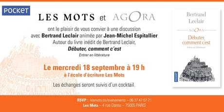 Discussion avec Bertrand Leclair animée par Jean-Michel Espitallier ! par Les Mots & Pocket (Agora) tickets
