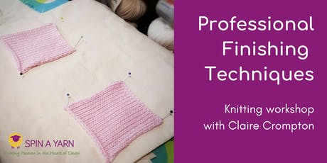 Professional Finishing Techniques (29th November) - Knitting Workshop with Claire Crompton tickets
