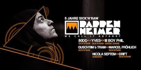 PAPPENHEIMER (Abfahrt) | 5 JAHRE SICK'N'RAW Tickets