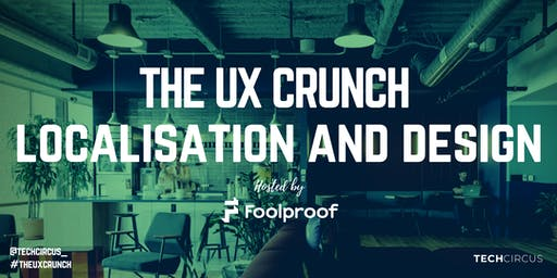 UX Crunch: Localisation and Design with Foolproof