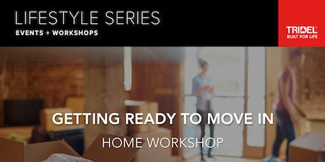 Getting Ready to Move In – Home Workshop - August 21 tickets