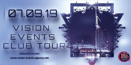 VISION EVENTS CLUBTOUR Tickets