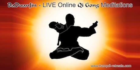 BaDuanJin - 8 Silk Brocades QI GONG - LIVE Online Meditation Course  tickets