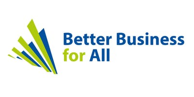 Better Business for All - Business Launch