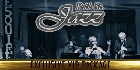 Exclusive VIP Package for Polk Street Jazz tickets