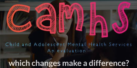 Child and Adolescent Mental Health Services (CAMHS) in Oxford Health NHS FT: which changes make a difference? tickets