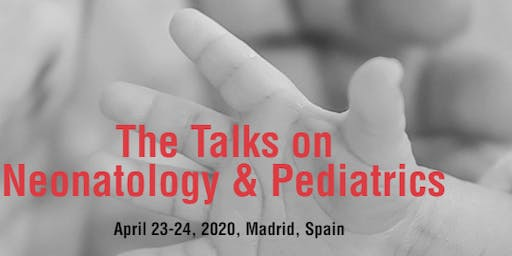 THE TALKS ON NEONATOLOGY & PEDIATRICS