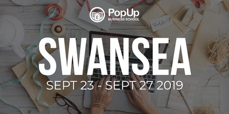 Swansea - PopUp Business School | Making Money From Your Passion tickets