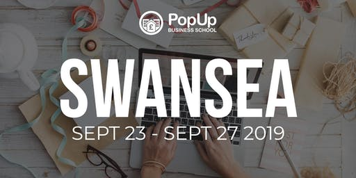 Swansea - PopUp Business School | Making Money From Your Passion