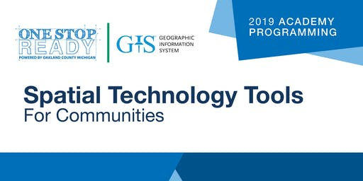 One Stop Ready 2019: Spatial Technology Tools For Communities